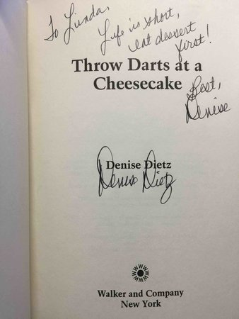 THROW DARTS AT A CHEESECAKE. by Dietz, Denise.