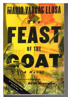 THE FEAST OF THE GOAT. by Vargas Llosa, Mario.