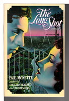 THE LONG SHOT. by Monette, Paul.