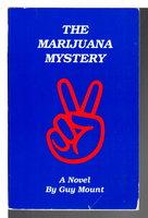 THE MARIJUANA MYSTERY. by Mount, Guy.