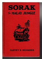 SORAK OF THE MALAY JUNGLE; or, How Two Young Americans Face Death and Win a Friend, #1 in Sorak series. by Richards, Harvey D. (pseudonym of Noel Everingham Sainsbury Jr , 1884-1956)