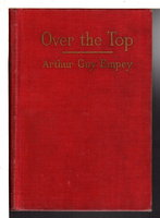 """OVER THE TOP"": By An American Soldier Who Went. Together With Tommy's Dictionary of the Trenches. by Empey, Arthur Guy, Machine Gunner Serving in France."