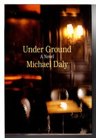 UNDER GROUND. by Daly, Michael.