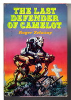 THE LAST DEFENDER OF CAMELOT. by Zelazny, Roger.