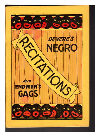 DE VERE'S NEGRO SKETCHES, END-MEN'S GAGS AND CONUNDRUMS: Adapted to the use of Amateurs or Professionals. by De Vere, William.