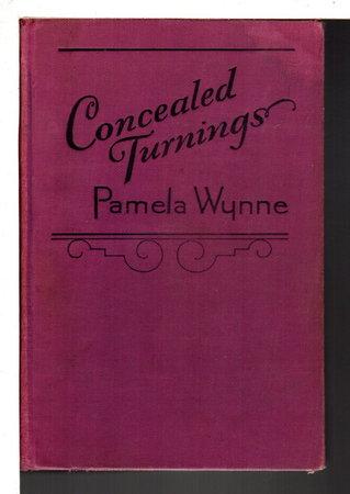 CONCEALED TURNINGS. by Wynne, Pamela (Winifred Mary Scott), 1879-1959.