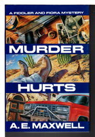 MURDER HURTS: A Fiddler and Fiora Mystery. by Maxwell, A.E. (Ann and Evan).