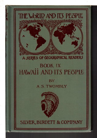 HAWAII AND ITS PEOPLE: The Land of Rainbow and Palm. by Twombly, Alexander S.