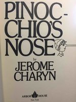 PINOCCHIO'S NOSE. by Charyn, Jerome.