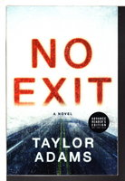 NO EXIT. by Adams, Taylor.