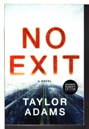 NO EXIT. by Adams, Taylor.