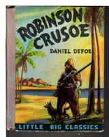 LIFE AND ADVENTURES OF ROBINSON CRUSOE: Little Big Classics. by Defoe, Daniel.