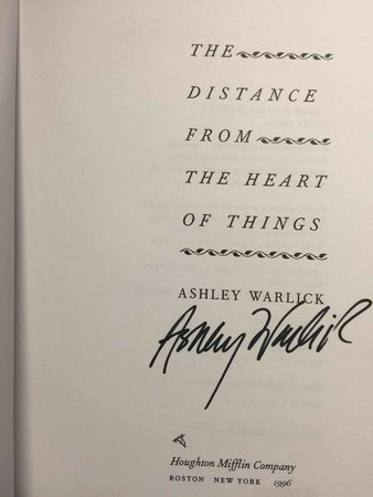 THE DISTANCE FROM THE HEART OF THINGS. by Warlick, Ashley.