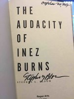 THE AUDACITY OF INEZ BURNS: Dreams, Desire, Treachery and Ruin in the City of Gold. by [Burns, Inez] Bloom, Stephen G.
