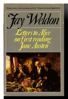 LETTERS TO ALICE ON FIRST READING JANE AUSTEN. by Weldon, Fay.