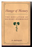 HUNGER OF MEMORY: The Education of Richard Rodriguez, an Autobiography. by Rodriguez, Richard.