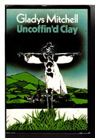 UNCOFFIN'D CLAY. by Mitchell, Gladys (1901-1983).