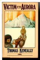 VICTIM OF THE AURORA. by Keneally, Thomas.