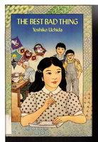 THE BEST BAD THING. by Uchida, Yoshika