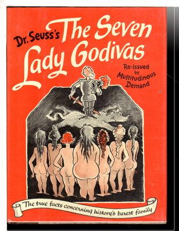THE SEVEN LADY GODIVAS. by Dr Seuss (Theodor Geisel, 1904 -1991.)