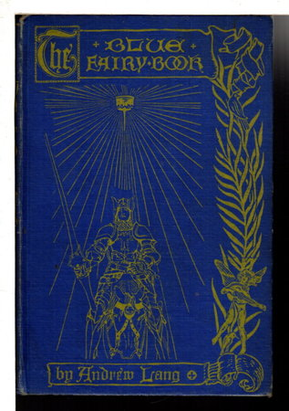 THE BLUE FAIRY BOOK. by Lang, Andrew, editor. Harry J. Ford and G.P. Jacomb Hood, illustrators.
