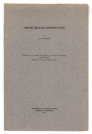ARROW RELEASE DISTRIBUTIONS: University of California Publications in American Archaeology and Ethnology, Volume 23. Number 4. by Kroeber, A. L. (Alfred L. 1876-1960)