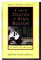 THE DEATHS OF SYBIL BOLTON: An American History. by McAuliffe, Jr, Dennis.