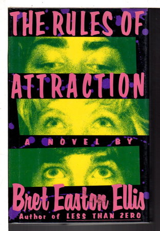 THE RULES OF ATTRACTION. by Ellis, Bret Easton.