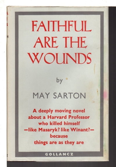 FAITHFUL ARE THE WOUNDS. by Sarton, May