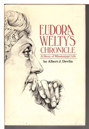 EUDORA WELTY'S CHRONICLE: A Story of Mississippi Life. by Devlin, Albert J.