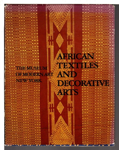 AFRICAN TEXTILES AND DECORATIVE ARTS. by Sieber, Roy; Museum of Modern Art.