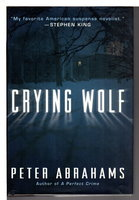 CRYING WOLF. by Abrahams, Peter.