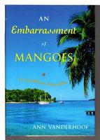 AN EMBARRASSMENT OF MANGOES: A Caribbean Interlude. by Vanderhoof, Ann.