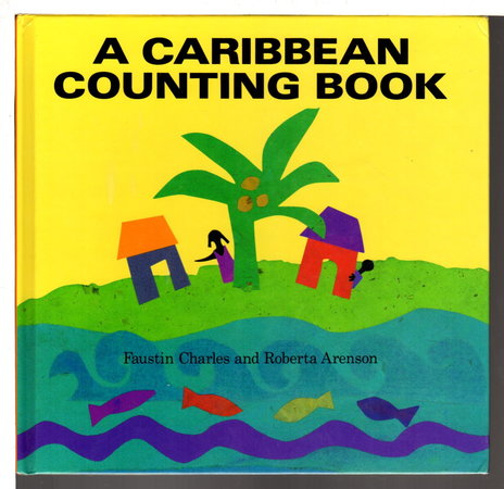 A CARIBBEAN COUNTING BOOK. by Charles, Faustin. Roberta Arenson, illustrator.