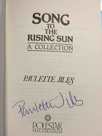 SONG TO THE RISING SUN: A Collection. by Jiles, Paulette.