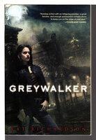 GREYWALKER. by Richardson, Kat.