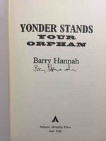 YONDER STANDS YOUR ORPHAN. by Hannah, Barry (1942-2010)