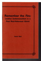 REMEMBER THE FIRE: Lesbian Sadomasochism in a Post Nazi-Holocaust World by Reti, Irene.