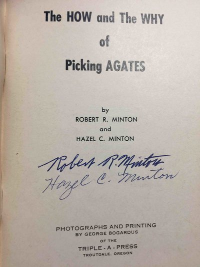 THE HOW & WHY OF PICKING AGATES. by Minton, Robert and Hazel.
