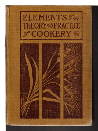 ELEMENTS OF THE THEORY AND PRACTICE OF COOKERY: A Text-book of Domestic Science for use in Schools. by Williams, Mary E. and Katharine Rolston Fisher.