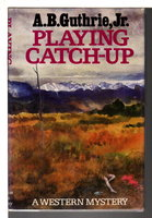 PLAYING CATCH-UP. by Guthrie, A. B. Jr.