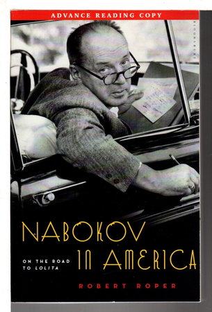 NABOKOV IN AMERICA: On the Road to Lolita. by [Nabokov, Vladimir] Roper, Robert.