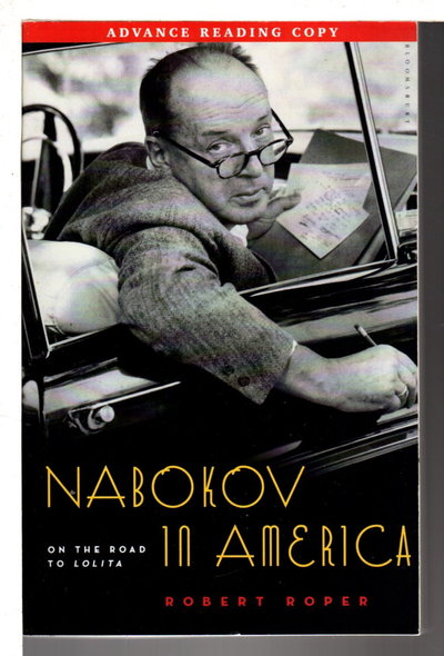 NABOKOV IN AMERICA: On the Road to Lolita. by [Nabokov, Vladimir] Roper, Robert.