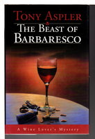 THE BEAST OF BARBARESCO: A Wine Lover's Mystery. by Aspler, Tony.
