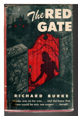 THE RED GATE. by Burke, Richard.