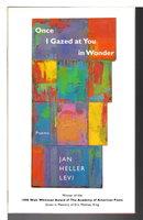ONCE I GAZED AT YOU IN WONDER: Poems. by Levi, Jan Heller.