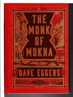 THE MONK OF MOKHA. by Eggers, Dave.