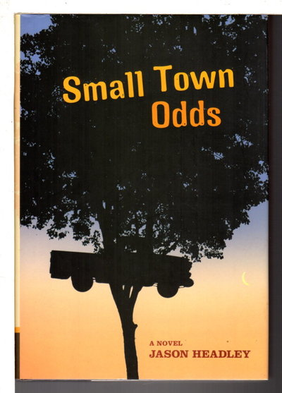 SMALL TOWN ODDS. by Headley, Jason.