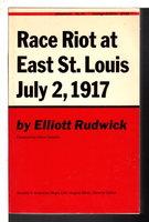 RACE RIOT AT EAST ST. LOUIS, JULY 2, 1917. by Rudwick, Elliott. Foreword by Oscar Handlin.