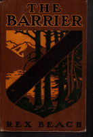 THE BARRIER. by Beach, Rex (1877-1949)